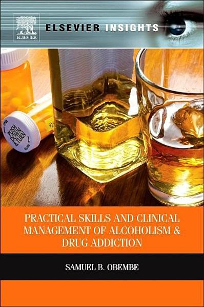 Practical Skills and Clinical Management of Alcoholism and Drug Addiction PDF