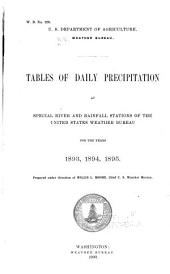 Tables of Daily Precipitation at Special River and Rainfall Stations of the United States Weather Bureau for the Years 1893, 1894, 1895 ...