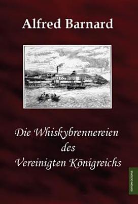 Die Whiskybrennereien des Vereinigten K  nigreichs PDF