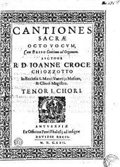 Cantiones sacræ octo vocvm, cum basso continuo ad organum