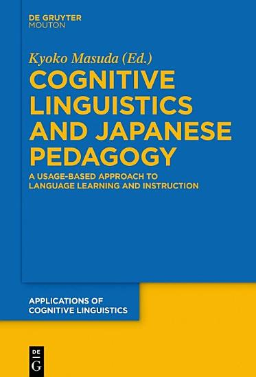 Cognitive Linguistics and Japanese Pedagogy PDF