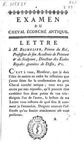 Examen du cheval écorché antique: lettre a M. Bachelier ...
