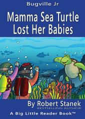 Mamma Sea Turtle Lost Her Babies. A Silly Colors and Shapes Picture Book