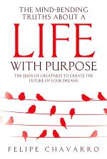 The Mind-Bending Truths about a Life with Purpose.