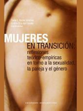 Mujeres en transición: Reflexiones teórico-empíricas en torno a la sexualidad, la pareja y el género