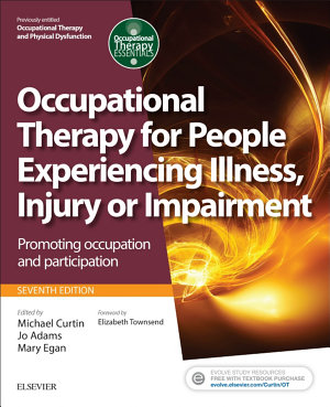 Occupational Therapy for People Experiencing Illness  Injury Or Impairment E Book previously Entitled Occupational Therapy and Physical Dysfunction  PDF