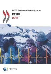 OECD Reviews of Health Systems OECD Reviews of Health Systems: Peru 2017