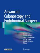 Advanced Colonoscopy and Endoluminal Surgery