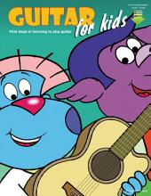 Guitar for Kids: First Steps in Learning to Play Guitar