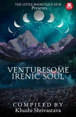 Venturesome Irenic Soul