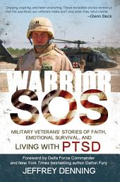 Warrior SOS: Military Veterans' Stories of Faith, Emotional Survival and Living with PTSD