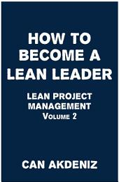 Lean Leadership: How To Become A Lean Leader