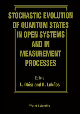 Stochastic Evolution Of Quantum States In Open Systems And In Measurement Processes