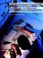The Professionals Practice of Landscape Architecture PDF