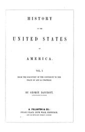 History of the United States of America: From the discovery of the continent to the peace of Aix la Chapelle, Volume 1