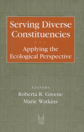 Serving Diverse Constituencies: Applying the Ecological Perspectives