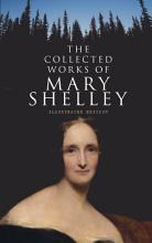 The Collected Works of Mary Shelley  Illustrated Edition  PDF