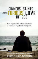 Sinners  Saints  and the Furious Love of God