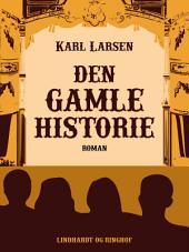 Den gamle Historie: En Roman