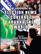 The Handbook of Election News Coverage Around the World PDF