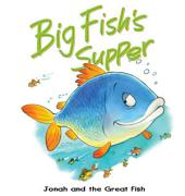Big Fish's Supper: Jonah and the Great Fish