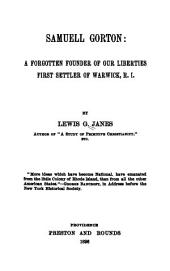 Samuell Gorton: A Forgotten Founder of Our Liberties; First Settler of Warwick, R.I.