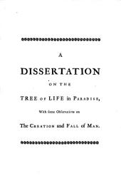 Two Dissertations: The First on the Tree of Life in Paradise, ... the Second on the Oblations of Cain and Abel. By Benjamin Kennicott, ...