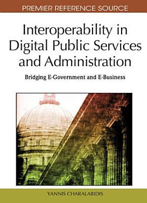 Interoperability in Digital Public Services and Administration  Bridging E Government and E Business PDF