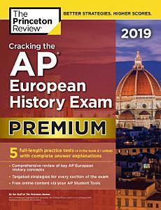 Cracking the AP European History Exam 2019  Premium Edition Book