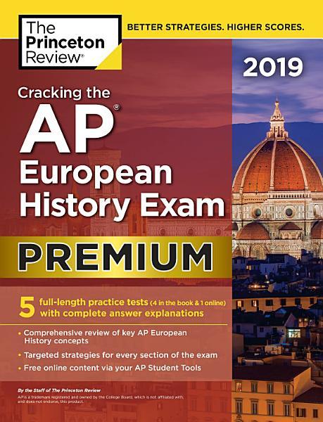 Cracking the AP European History Exam 2019, Premium Edition