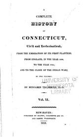 A complete history of Connecticut, civil and ecclesiastical: from the emigration of its first planters, from England, in the year 1630, to the year 1764, Volume 2