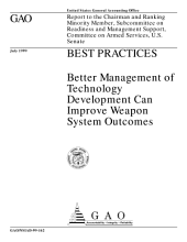 Best practices better management of technology development can improve weapon system outcomes : report to the chairman and ranking minority member, Subcommittee on Readiness and Management Support, Committee on Armed Services, U.S. Senate