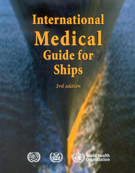 Download International Medical Guide for Ships  Third Edition Book