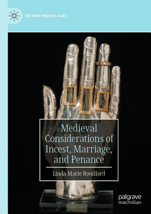 Medieval Considerations of Incest  Marriage  and Penance PDF