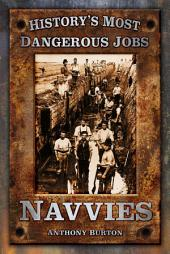 Historys Most Dang Jobs Navvies