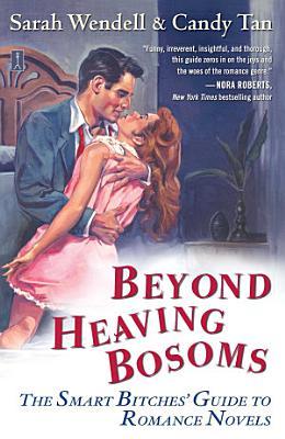 Beyond Heaving Bosoms
