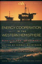 Energy Cooperation in the Western Hemisphere: Benefits and Impediments