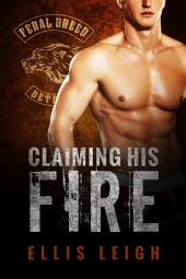 Claiming His Fire: Feral Breed Motorcycle Club: BBW Werewolf Romance #5