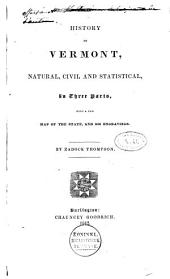 History of Vermont, Natural, Civil, and Statistical, in Three Parts, with a New Map of the State, and 200 Engravings: Volume 1