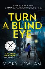 Turn a Blind Eye (DI Maya Rahman, Book 1)