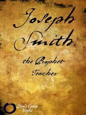 Joseph Smith, the Prophet-Teacher
