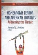 Homegrown Terror and American Jihadists