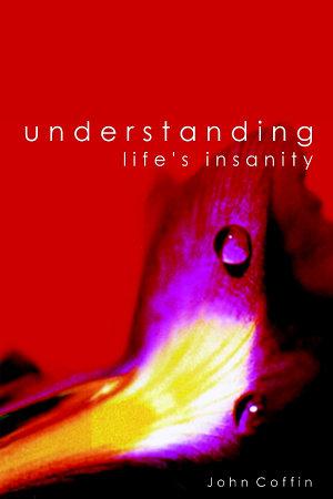Understanding Life's Insanity