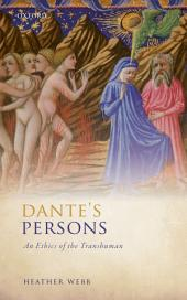 Dante's Persons: An Ethics of the Transhuman