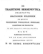 De Traditione Hermenevtica: ... orationem solemnem ob munus professoris theologiae ordinarii ... sibi demandatum ... invitat D. Io. Georg. Rosenmüller