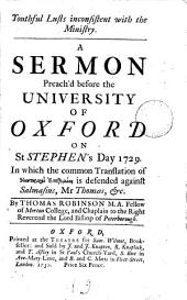 Youthful Lusts Inconsistent with the Ministry: A Sermon Preach'd Before the University of Oxford on St. Stephen's Day 1729. ... By Thomas Robinson, ...