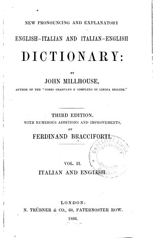 New pronouncing and explanatory English Italian and Italian English dictionary