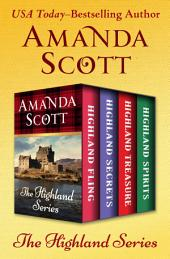 The Highland Series: Highland Fling, Highland Secrets, Highland Treasure, and Highland Spirits