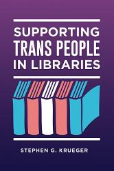 Supporting Trans People In Libraries Book PDF
