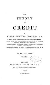 The Theory of Credit: Volume 1